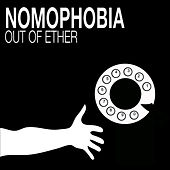 Nomophobia by Out of Ether