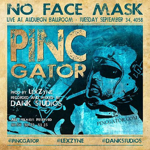 No Face Mask Prod By LexZyne Productions by Pinc Gator