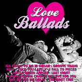 Love Ballads by Various Artists