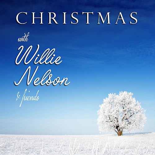 Christmas With Willie Nelson and Friends by Various Artists