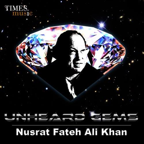 Unheard Gems Nusrat Fateh Ali Khan by Nusrat Fateh Ali Khan