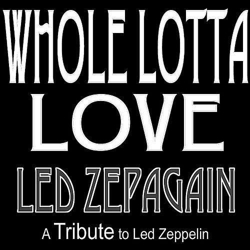 Whole Lotta Love by Led Zepagain