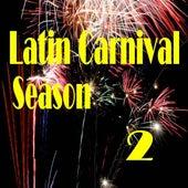 Latin Carnival Season 2 by Various Artists