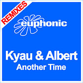 Another Time (Remixes) by Kyau & Albert