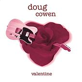 Valentine by Doug Cowen