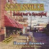 Soulsville Souled Out 'n Sanctified by Danny Brooks