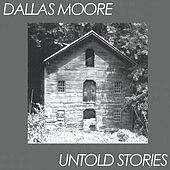 Untold Stories by Dallas Moore
