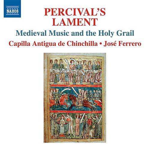Percival's Lament by Capilla Antigua de Chinchilla