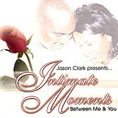 Intimate Moments Between Me & You by Various Artists