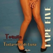 Tequila / Tintarella Di Luna by Tape Five