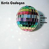 12 Nights in Studio A by Kevin Cadogan