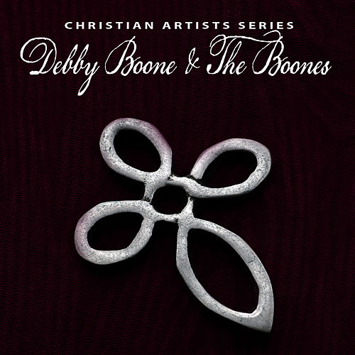 Christian Artists Series: Debby Boone & The Boones by Debby Boone