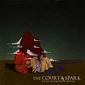 Dead Diamond River by The Court & Spark