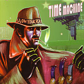Slow Your Roll by Time Machine
