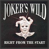 Right From the Start by Joker's Wild
