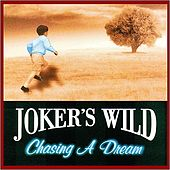 Chasing A Dream by Joker's Wild