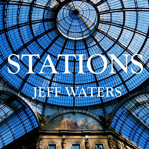 Stations by Jeff Waters