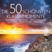 Die 50 schönsten Klassikmomente - Wassermusik - Der Sturm - Ode an die Freude - Carmen - Clair de lune - Halleluja von Various Artists