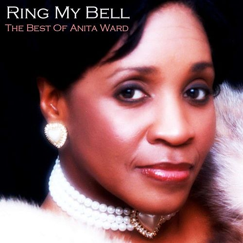 Ring My Bell - The Best of Anita Ward by Anita Ward