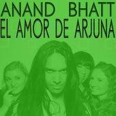 El Amor de Arjuna EP by Anand Bhatt