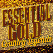 Essential Gold - Country Legends by Various Artists