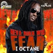 Neva Born Wid Fear - Single by I-Octane