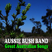 Great Australian Songs von The Aussie Bush Band