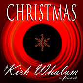 Christmas With Kirk Whalum and Friends von Various Artists