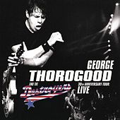 30th Anniversary Tour Live In Europe by George Thorogood