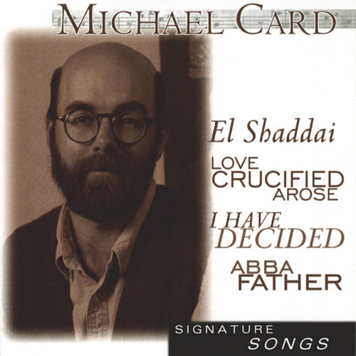 Signature Series:  Michael Card by Michael Card