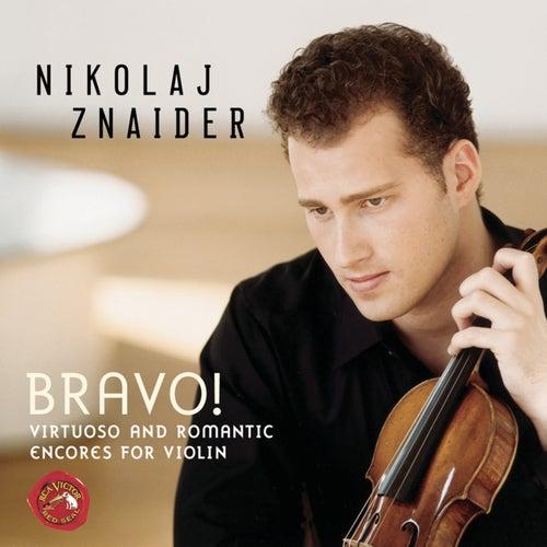 Bravo! Virtuoso And Romantic Encores For Violin by Nikolaj Znaider