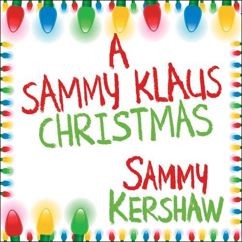 A Sammy Klaus Christmas by Sammy Kershaw