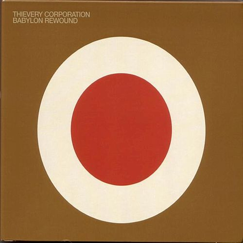 Babylon Rewound von Thievery Corporation