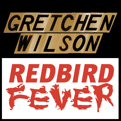 Redbird Fever by Gretchen Wilson