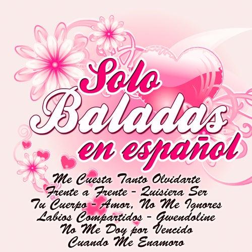 Solo Baladas en Español by Various Artists