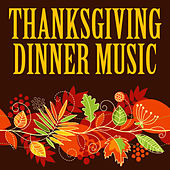 Thanksgiving Dinner Music by Various Artists