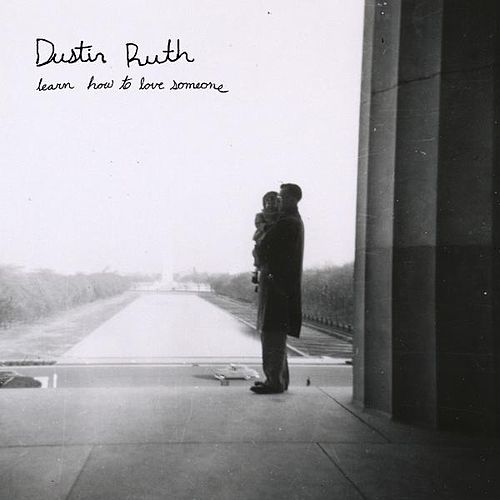 Learn How to Love Someone by Dustin Ruth
