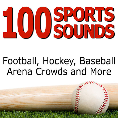 100 Sports Sounds - Football, Hockey, Baseball, Arena Crowds and More by Dr. Sound Effects SPAM