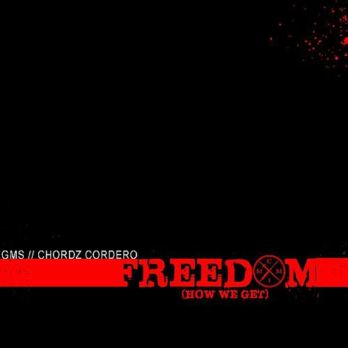 Freedom (How We Get) - [Maxi Single] by GMS