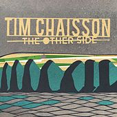 The Other Side by Tim Chaisson