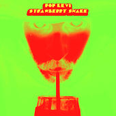 Strawberry Shake - Single by Pop Levi