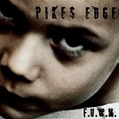 F.U.W.M. by Pike´S Edge