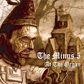 At The Organ by The Minus 5