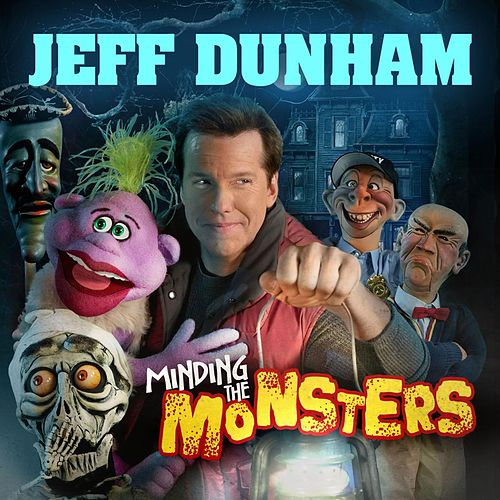 Minding The Monsters by Jeff Dunham