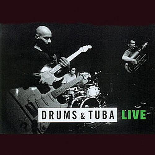 Live by Drums and Tuba
