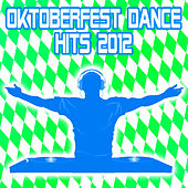 Oktoberfest Dance Hits 2012 by Party Hits