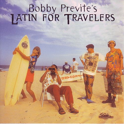 Latin for Travelers / My Man in Sydney by Bobby Previte