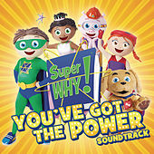 Super Why! You've Got The Power Soundtrack by Super Why!