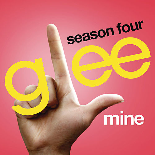 Mine (Glee Cast Version) by Glee Cast