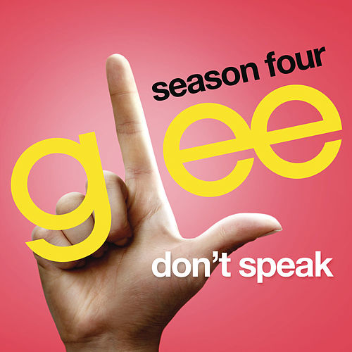 Don't Speak (Glee Cast Version) by Glee Cast